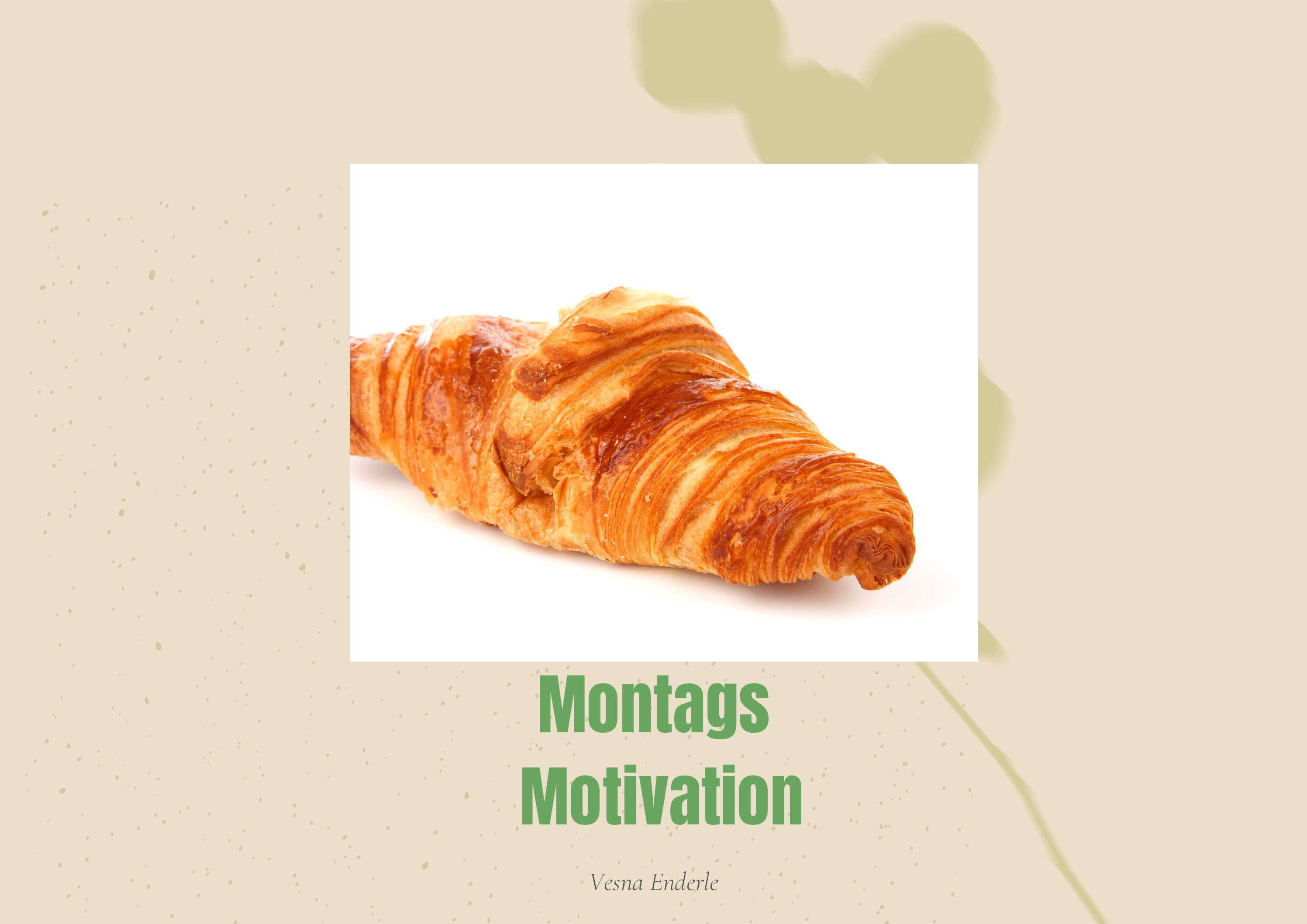 Montags – Motivation,  Croissant und Café au lait